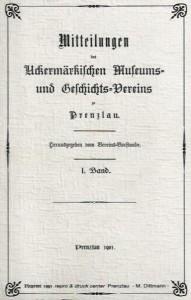 Vorstand Uckermärkischer Museums- und Geschichts- Verein, Mitteilungen des Uckermärkischen Museums- und Geschichtsvereins zu Prenzlau. Band 1, 1901–1902