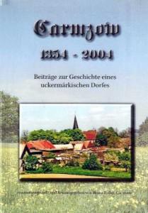 Heinz Pöller (Hrsg.), Carmzow 1354–2004. Beiträge zur Geschichte eines uckermärkischen Dorfes. (2004)