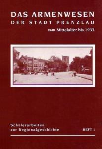 Marc Castillon u.a., Das Armenwesen in Prenzlau vom Mittelalter bis 1933.