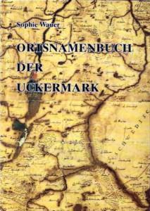 Sophie Wauer, Ortsnamenbuch der Uckermark.