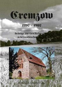 Heinz Pöller (Hrsg.), Cremzow 1297–1997, Beiträge zur Geschichte eines uckermärkischen Dorfes. (1997)