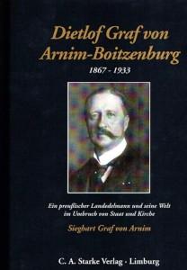 Sieghart Graf von Arnim, Dieflof Graf von Arnim 1867–1933, Ein preußischer Landedelmann und seine Welt im Umbruch von Kirche und Staat. (1998)