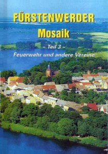 Fürstenwerder Mosaik, Teil 3 – Feuerwehr und andere Vereine. Heft 3 (2004)