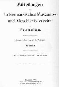 Vorstand Uckermärkischer Museums- und Geschichts- Verein, Mitteilungen des Uckermärkischen Museums- und Geschichtsvereins zu Prenzlau. Band 3, 1907
