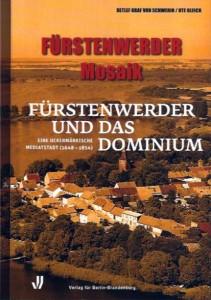 Fürstenwerder Mosaik, Heft 4 (2007)  Detlef Graf von Schwerin / Ute Bleich, Fürstenwerder und das Dominium. Eine uckermärkische Mediatstadt (1648–1854).