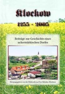 Elektrofirma Uwe Behnke (Hrsg.), Siegfried Jahns, Heinz Pöller, Klockow 1255–2005. Beiträge zur Geschichte eines uckermärkischen Dorfes. (2005)