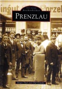 Jürgen Theil, Olaf Gründel Die Reihe Archivbilder: Prenzlau