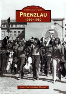 Jürgen Theil, Walter Matznick Die Reihe Bilder aus der DDR: Prenzlau 1949–1989