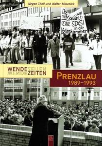 Jürgen Theil, Walter Matznick Wendezeiten: Prenzlau 1989–1993