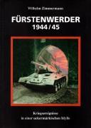 Wilhelm Zimmermann, Fürstenwerder 1944/45, Kriegsereignisse in einer uckermärkischen Idylle. (2. Auflage 2015)