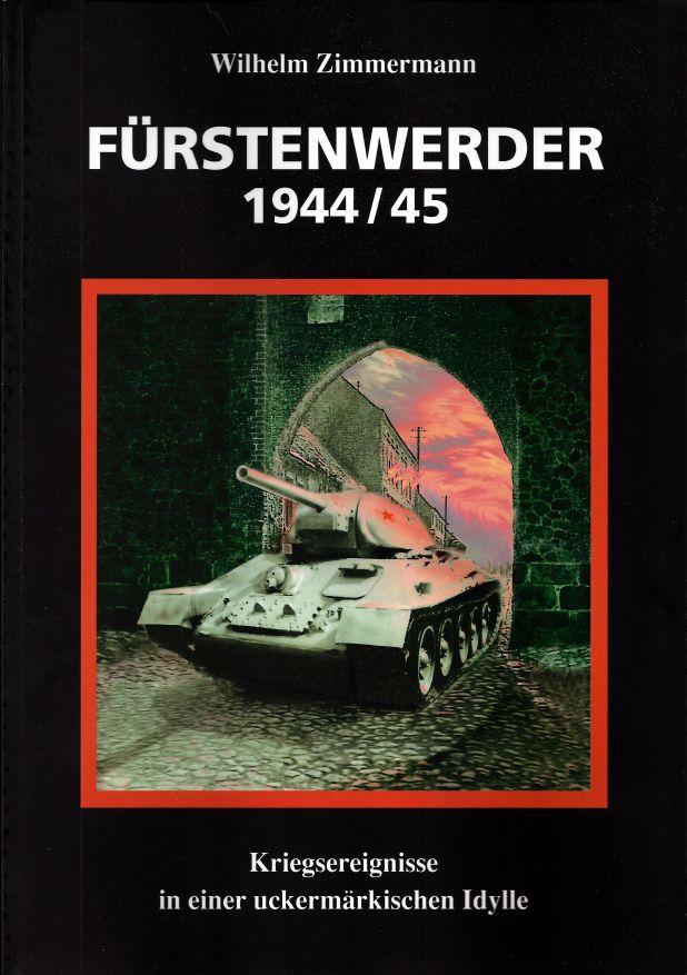 Fürstenwerder 1944/45, Kriegsereignisse in… (2. Auflage 2015)