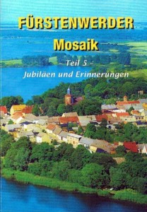 Fürstenwerder Mosaik, Teil 5: Jubiläen und Erinnerungen. Heft 5 (2012)