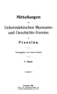 Vorstand Uckermärkischer Museums- und Geschichts- Verein, Mitteilungen des Uckermärkischen Museums- und Geschichts- Vereins zu Prenzlau. Band 5, 1915