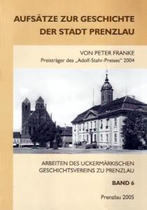 Peter Franke, Aufsätze zur Geschichte der Stadt Prenzlau.
