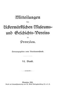 Vorstand Uckermärkischer Museums- und Geschichts- Verein, Mitteilungen des Uckermärkischen Museums- und Geschichts- Vereins zu Prenzlau. Band 6, 1918