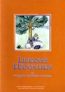 Hans Kassube, Lipianys Hänschen und von Lipphene nach Prenzlau auf Umwegen. (2004)
