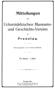 Vorstand Uckermärkischer Museums- und Geschichts- Verein, Mitteilungen des Uckermärkischen Museums- und Geschichts- Vereins zu Prenzlau. Band 7, 1920–1925