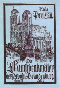 Die Kunstdenkmäler der Provinz Brandenburg, Band 3, Teil 1, Prenzlau. (Berlin 1921)