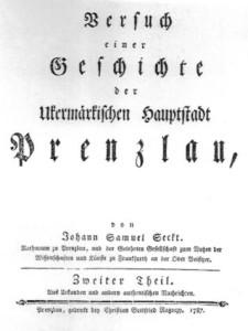 Johann Samuel Seckt: Versuch einer Geschichte der Ukermärkischen Hauptstadt Prenzlau. Zweiter Theil, Prenzlau 1787