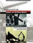 Schwedt von 1933 bis 1945: Leben im Dritten Reich. Zwischen Einschulung und Einberufung. (2012)