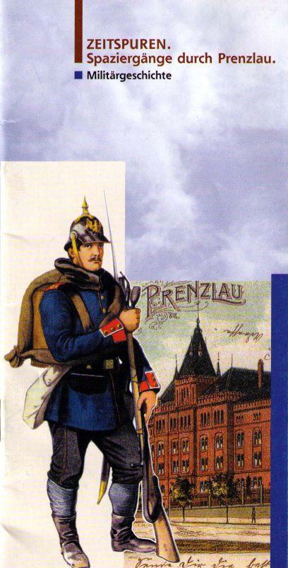 Zeitspuren. Spaziergänge durch Prenzlau. Militärgeschichte. 2001