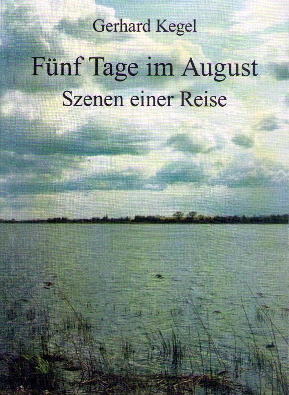 Fünf Tage im August, Szenen einer Reise. (2007)