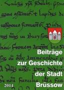 Beiträge zur Geschichte der Stadt Brüssow. (2014)