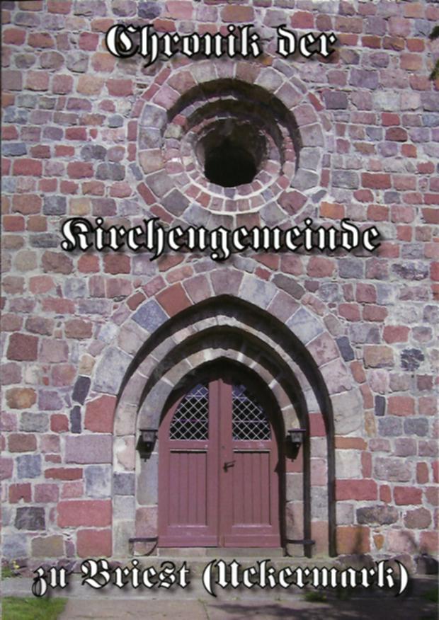 Chronik der Kirchengemeinde zu Briest (Uckermark).