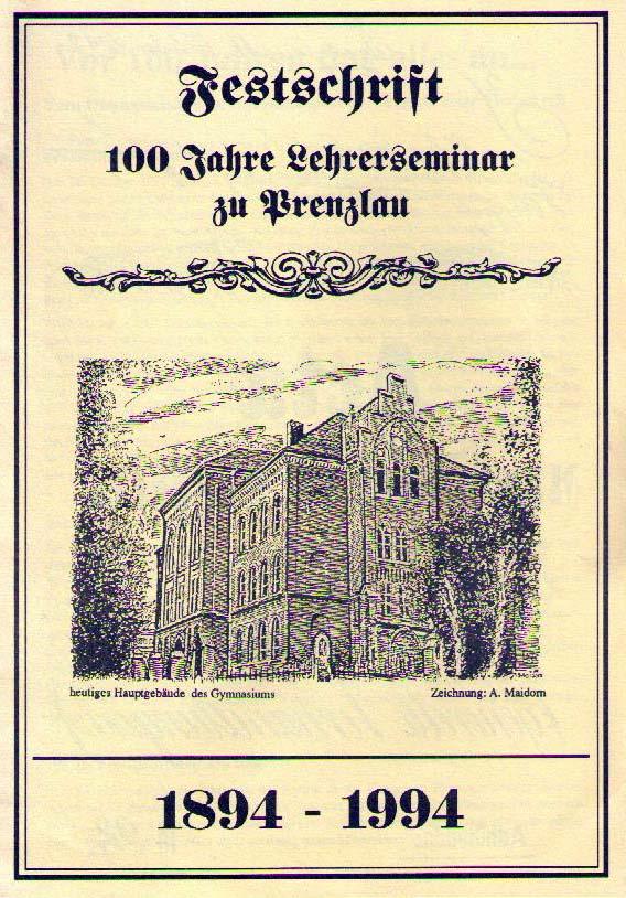 Festschrift: 100 Jahre Lehrerseminar zu Prenzlau, 1894–1994. (1994)
