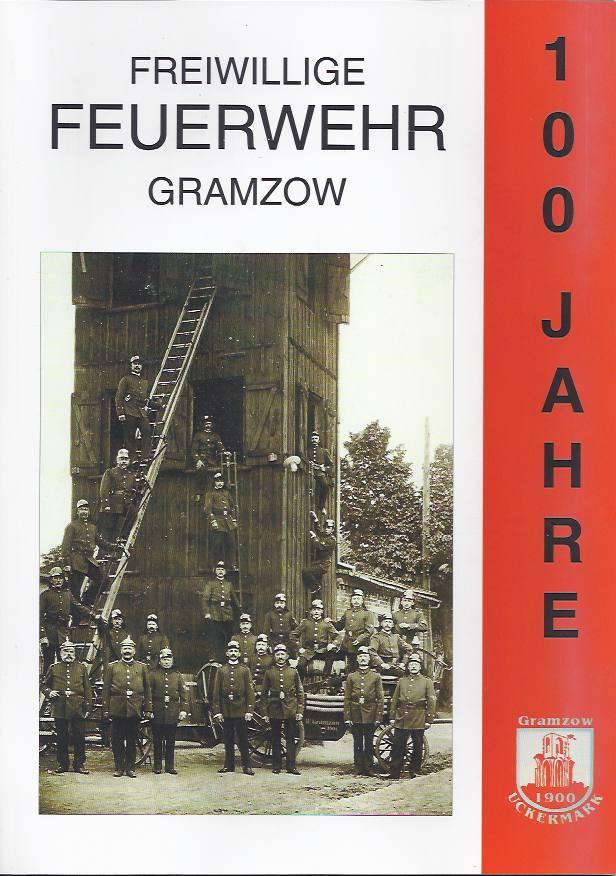 Amt Gramzow (Hrsg.), 100 Jahre Freiwillige Feuerwehr Gramzow. (2000)