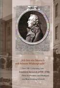 """""""Ich bin ein Mensch mit feinem Widerspruch"""" – Zum 300. Geburtstag von Friedrich Heinrich (1709-1788)"""