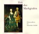 Die Zeit der Markgrafen. Die Hohenzollern von Brandenburg-Schwedt. (2001)