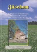 Züsedom. Beiträge zur Geschichte eines uckermärkischen Dorfes im Landkreis Uecker-Randow. (2009)