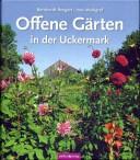Offene Gärten in der Uckermark. (2013)