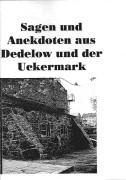 Sagen und Anekdoten aus Dedelow. (ohne Jahr)