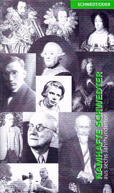 Namhafte Schwedter aus sechs Jahrhunderten. (2. Auflage 2006)