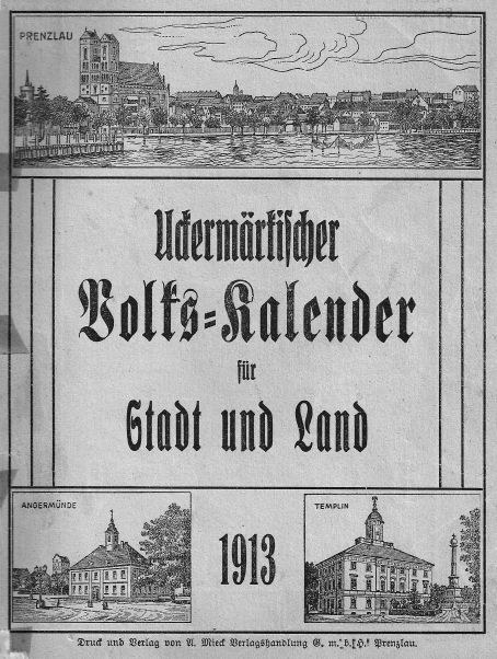 Uckermärkischer Volks-Kalender für Stadt und Land 1913.