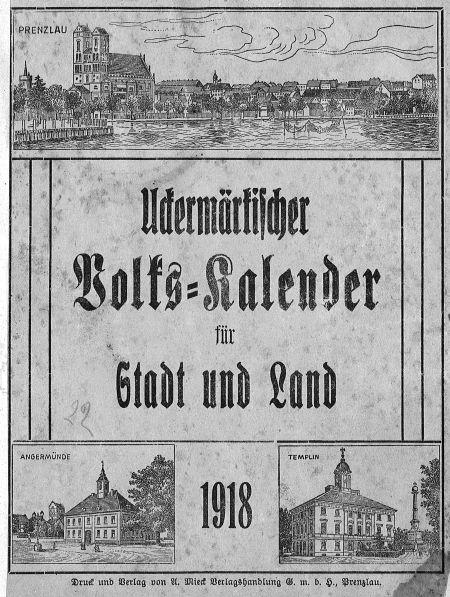 Uckermärkischer Volks-Kalender für Stadt und Land 1918.