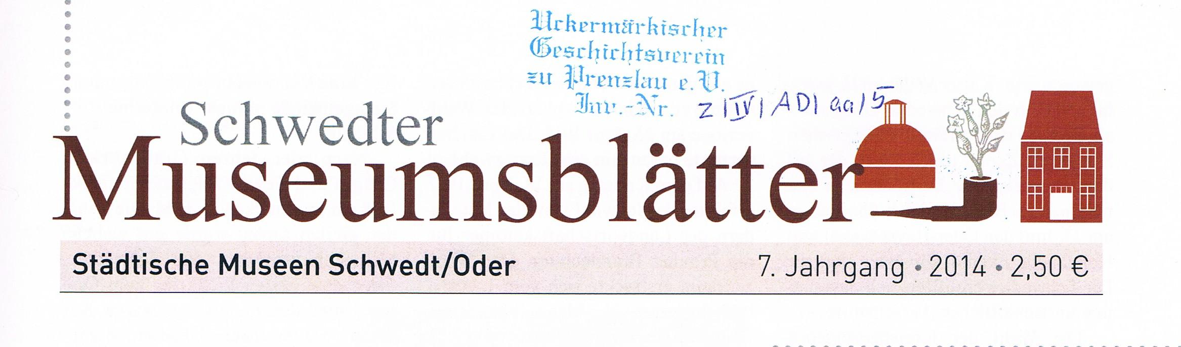 Schwedter Museumsblätter (2014). (2016)